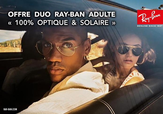 OFFRE DUO RAY-BAN ADULTE « 100% OPTIQUE & SOLAIRE »